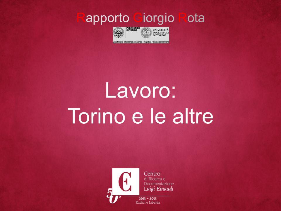 Lavoro: Torino e le altre Rapporto Giorgio Rota