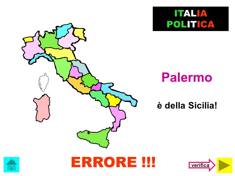 Il capoluogo della Calabria è …. Catanzaro Palermo ITALIA POLITICA (clicca sulla risposta corretta)