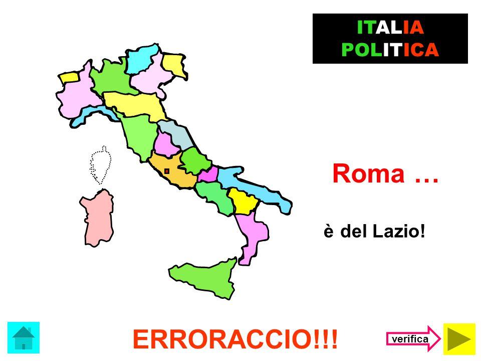 Il capoluogo della Campania è …. Roma Napoli ITALIA POLITICA (clicca sulla risposta corretta)