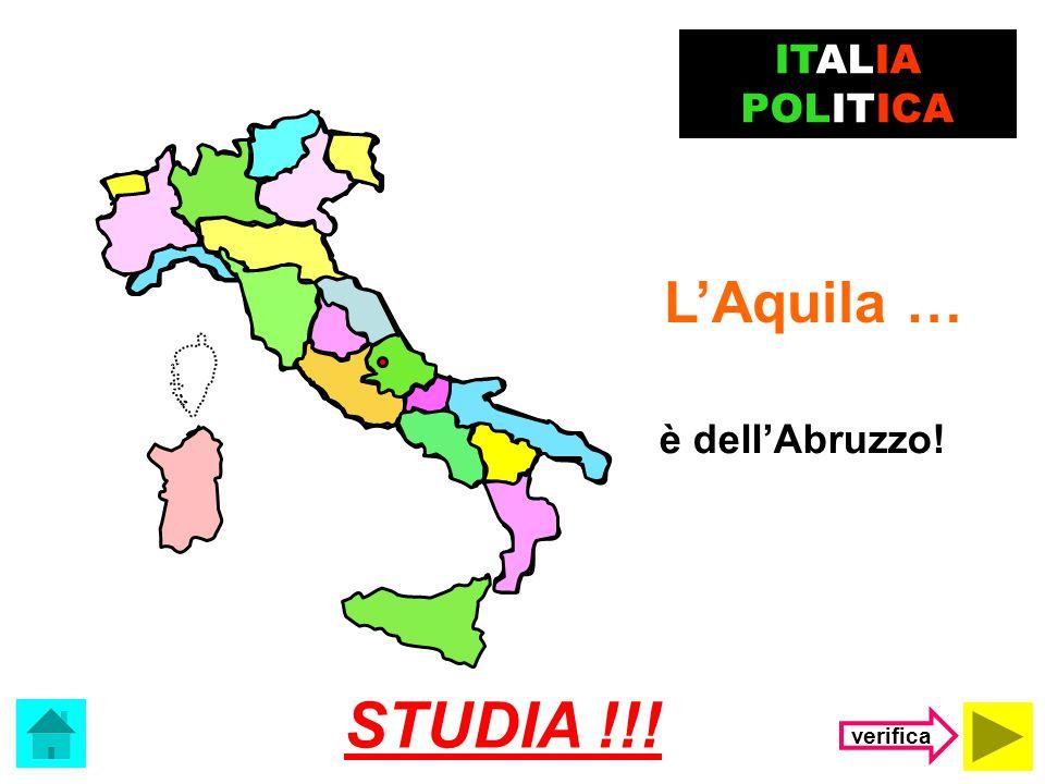 Il capoluogo delle Marche è …. ITALIA POLITICA (clicca sulla risposta corretta) Ancona L'Aquila