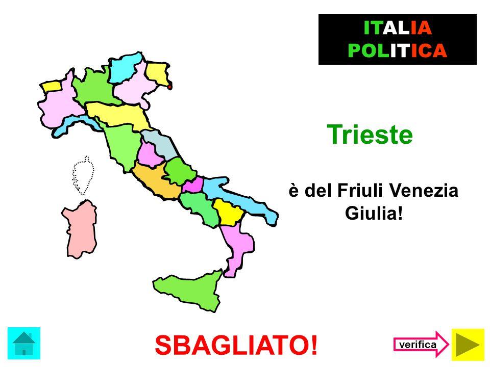 Il capoluogo del Veneto è …. Venezia Trieste ITALIA POLITICA (clicca sulla risposta corretta)