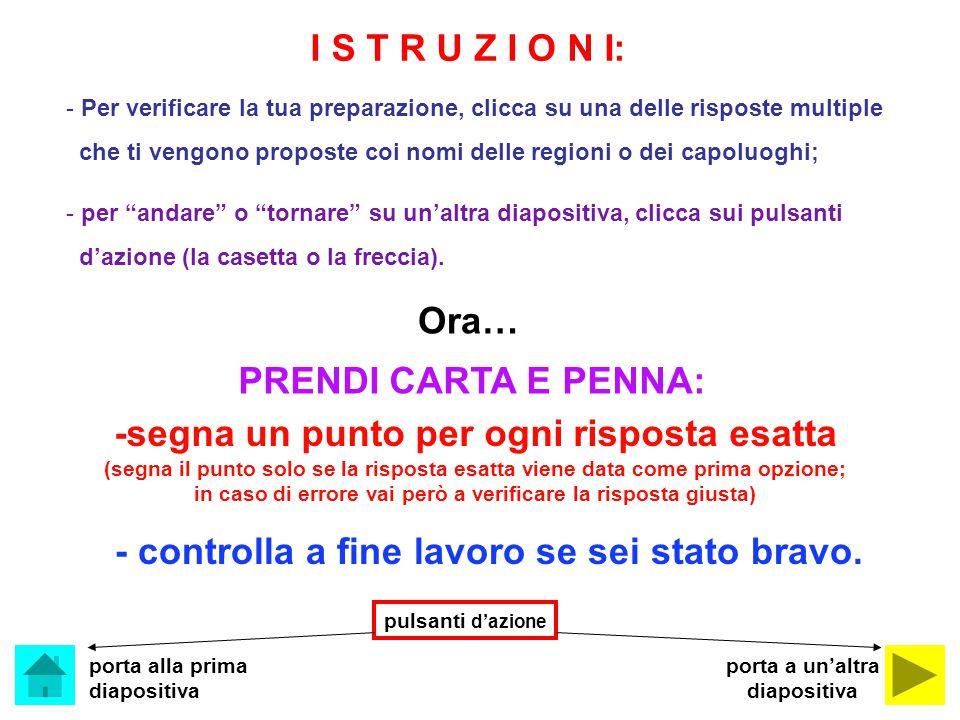 Il capoluogo della Puglia è …. Palermo Bari ITALIA POLITICA (clicca sulla risposta corretta)