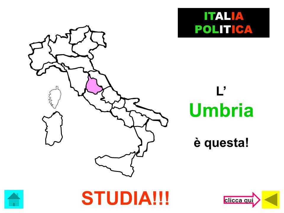 Che regione è? Valle d' Aosta Trentino Alto Adige ITALIA POLITICA (clicca sulla risposta corretta) Umbria