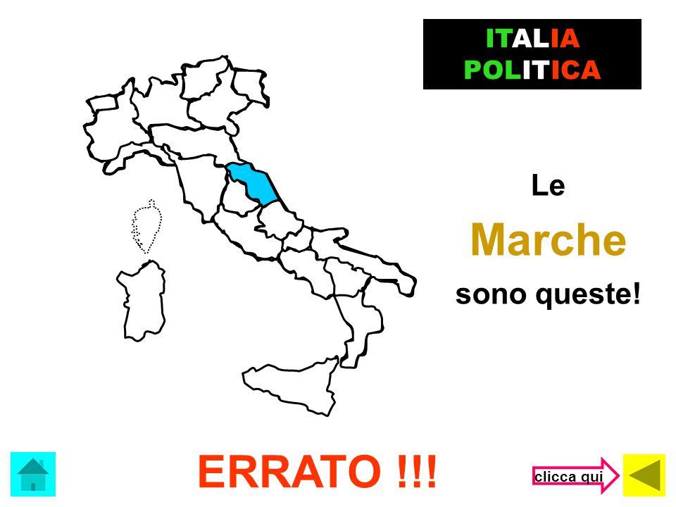 Che regione è? Sicilia ITALIA POLITICA (clicca sulla risposta corretta) Marche Umbria