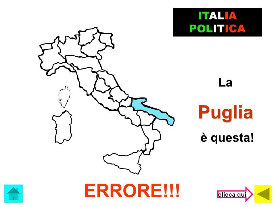 Che regione è? ITALIA POLITICA (clicca sulla risposta corretta) Liguria Puglia Marche