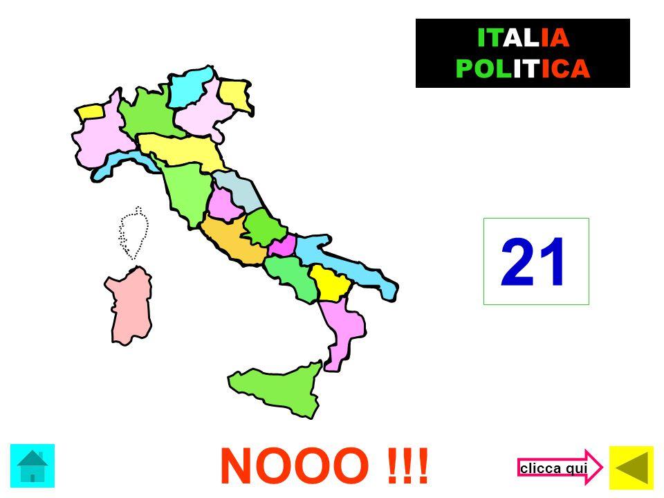Che regione è? ITALIA POLITICA (clicca sulla risposta corretta) Sardegna Sicilia Lazio