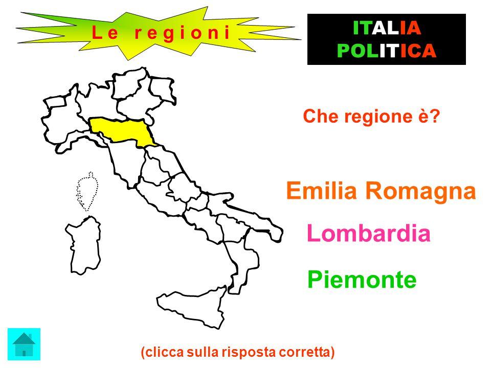 ITALIA POLITICA Il capoluogo della Lombardia è ….