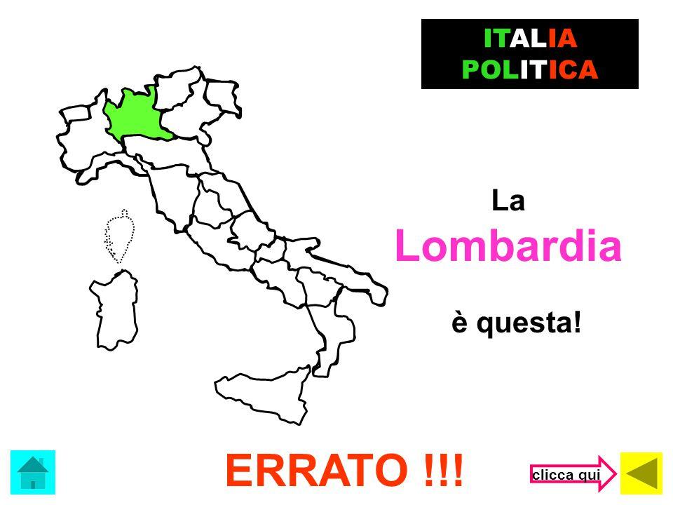 Il capoluogo della Sicilia è …. Cagliari ITALIA POLITICA (clicca sulla risposta corretta) Palermo