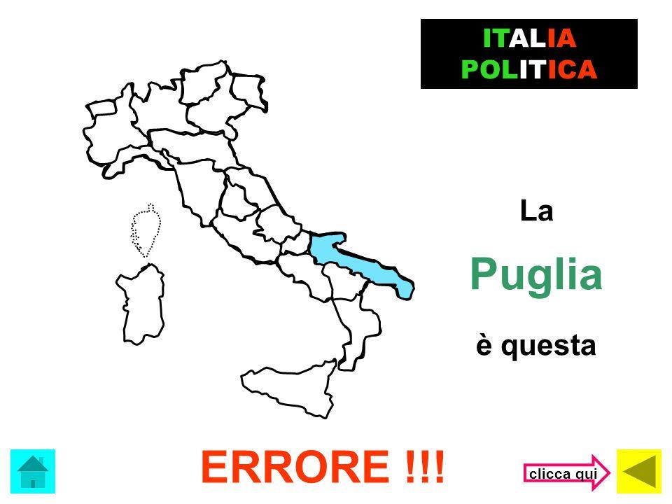 Che regione è? ITALIA POLITICA (clicca sulla risposta corretta) Puglia Campania Lazio