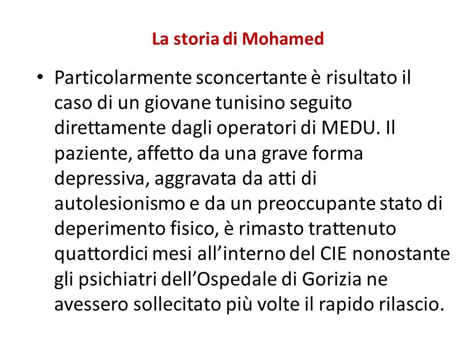 La storia di Mohamed Particolarmente sconcertante è risultato il caso di un giovane tunisino seguito direttamente dagli operatori di MEDU. Il paziente