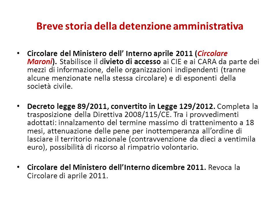 Circolare del Ministero dell' Interno aprile 2011 (Circolare Maroni). Stabilisce il divieto di accesso ai CIE e ai CARA da parte dei mezzi di informaz