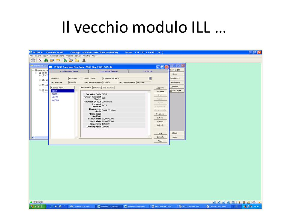 Il modulo ILL in Aleph: gli inizi Fino alla versione 18, Aleph500 prevedeva due differenti versioni del modulo ILL, una web con la possibilità di lavo