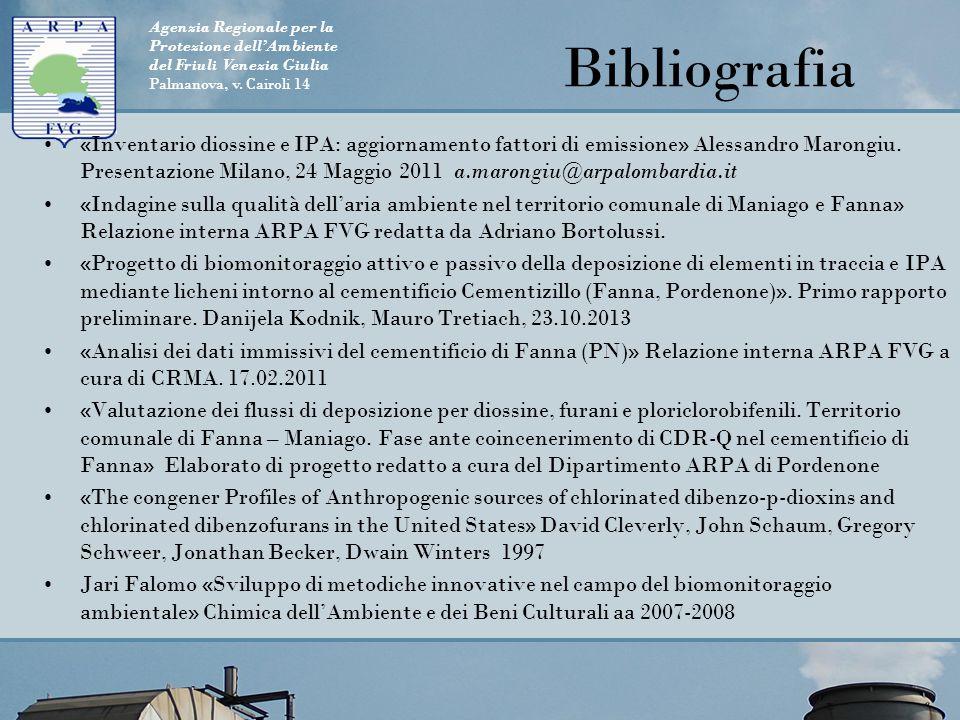 Agenzia Regionale per la Protezione dell'Ambiente del Friuli Venezia Giulia Palmanova, v. Cairoli 14 Bibliografia «Inventario diossine e IPA: aggiorna
