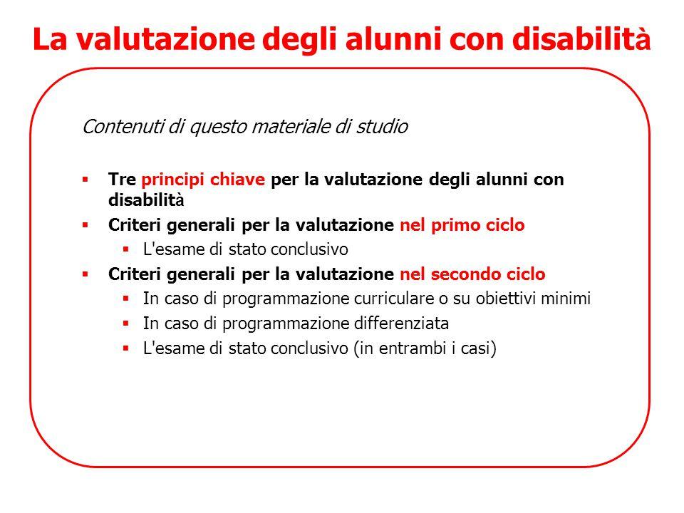 La valutazione degli alunni con disabilit à Contenuti di questo materiale di studio  Tre principi chiave per la valutazione degli alunni con disabili