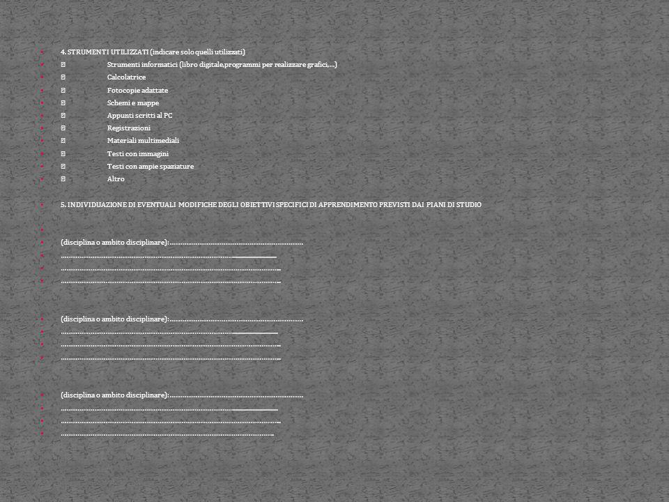 4. STRUMENTI UTILIZZATI (indicare solo quelli utilizzati)  Strumenti informatici (libro digitale,programmi per realizzare grafici,…)  Calcolatrice 