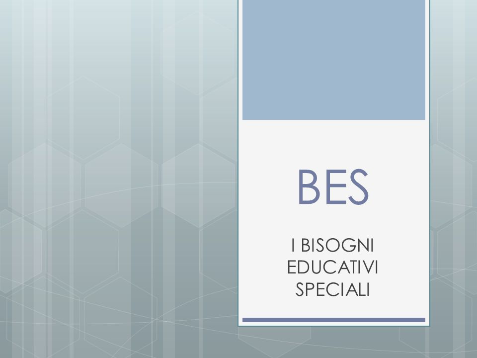 BES I BISOGNI EDUCATIVI SPECIALI