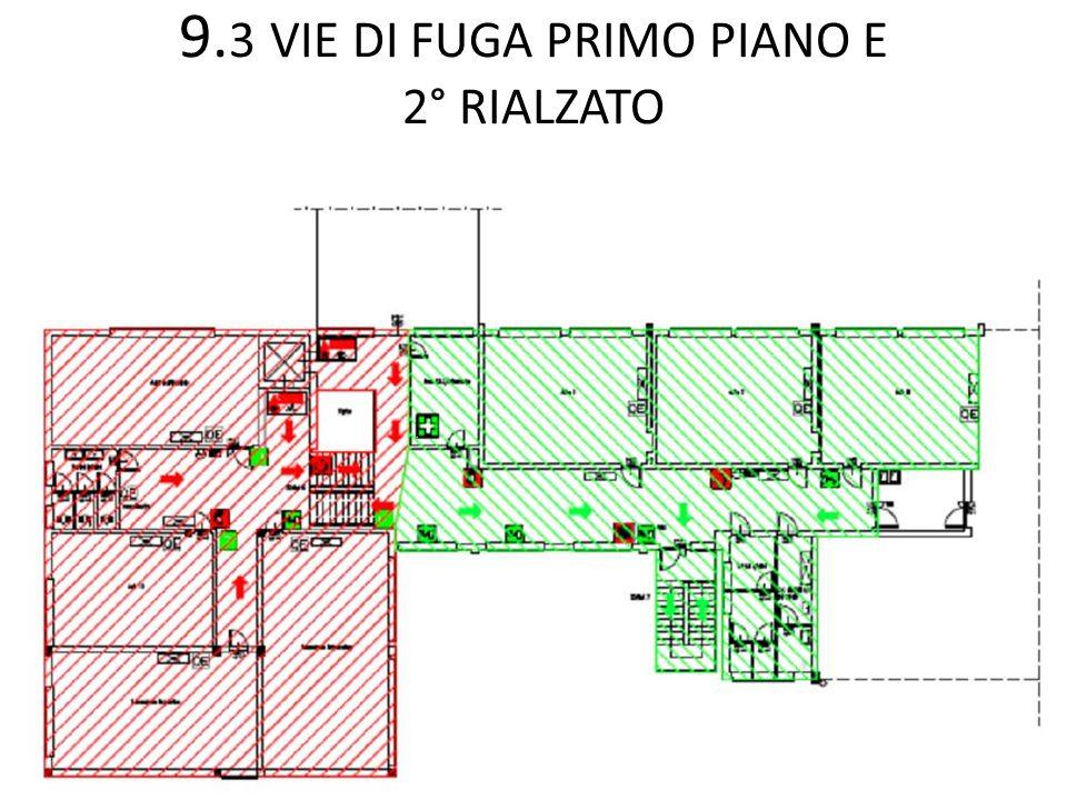 9. 3 VIE DI FUGA PRIMO PIANO E 2° RIALZATO