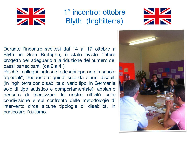 Durante l incontro svoltosi dal 14 al 17 ottobre a Blyth, in Gran Bretagna, è stato rivisto l intero progetto per adeguarlo alla riduzione del numero dei paesi partecipanti (da 9 a 4!).