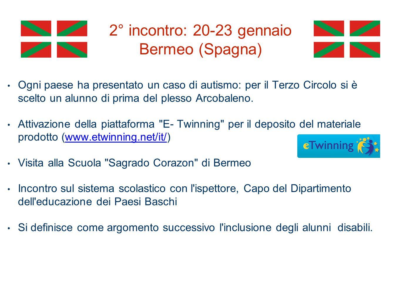 2° incontro: 20-23 gennaio Bermeo (Spagna) Ogni paese ha presentato un caso di autismo: per il Terzo Circolo si è scelto un alunno di prima del plesso Arcobaleno.