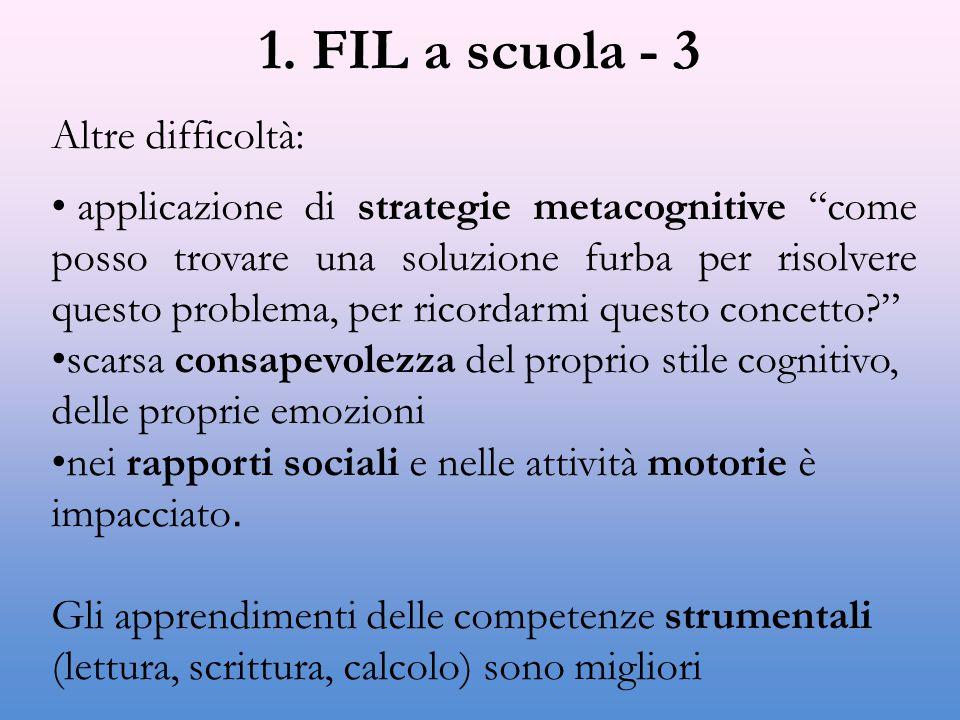 """1. FIL a scuola - 3 Altre difficoltà: applicazione di strategie metacognitive """"come posso trovare una soluzione furba per risolvere questo problema, p"""