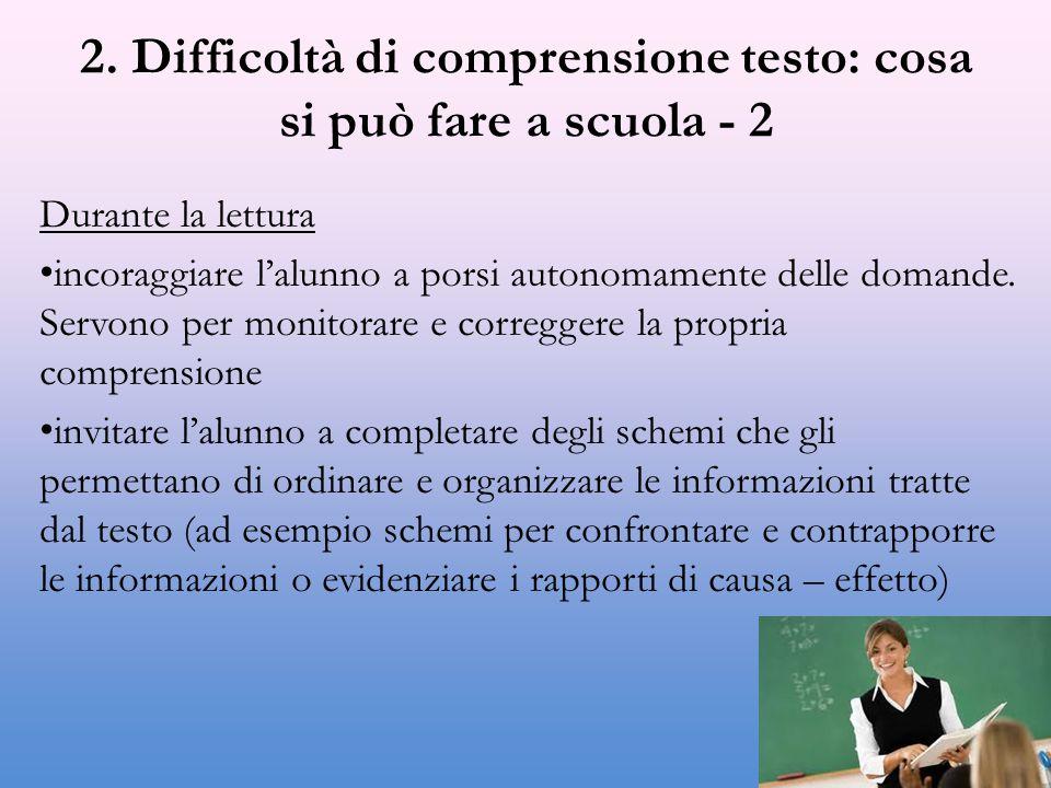 2. Difficoltà di comprensione testo: cosa si può fare a scuola - 2 Durante la lettura incoraggiare l'alunno a porsi autonomamente delle domande. Servo