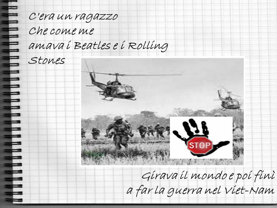 """Stop ! Coi Rolling Stones ! Stop ! Coi Beatles stop ! M'han detto """"va nel Vietnam E spara ai Vietcong"""" tatatatatatatatata…………"""