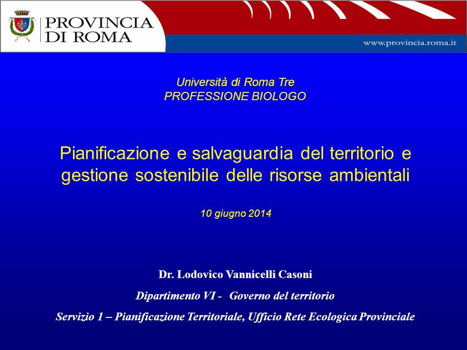 Pianificazione e salvaguardia del territorio e gestione sostenibile delle risorse ambientali 10 giugno 2014 Dr. Lodovico Vannicelli Casoni Dipartiment