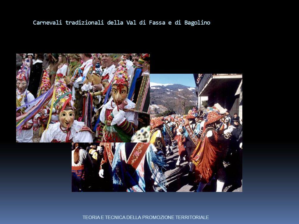 Carnevali tradizionali della Val di Fassa e di Bagolino TEORIA E TECNICA DELLA PROMOZIONE TERRITORIALE