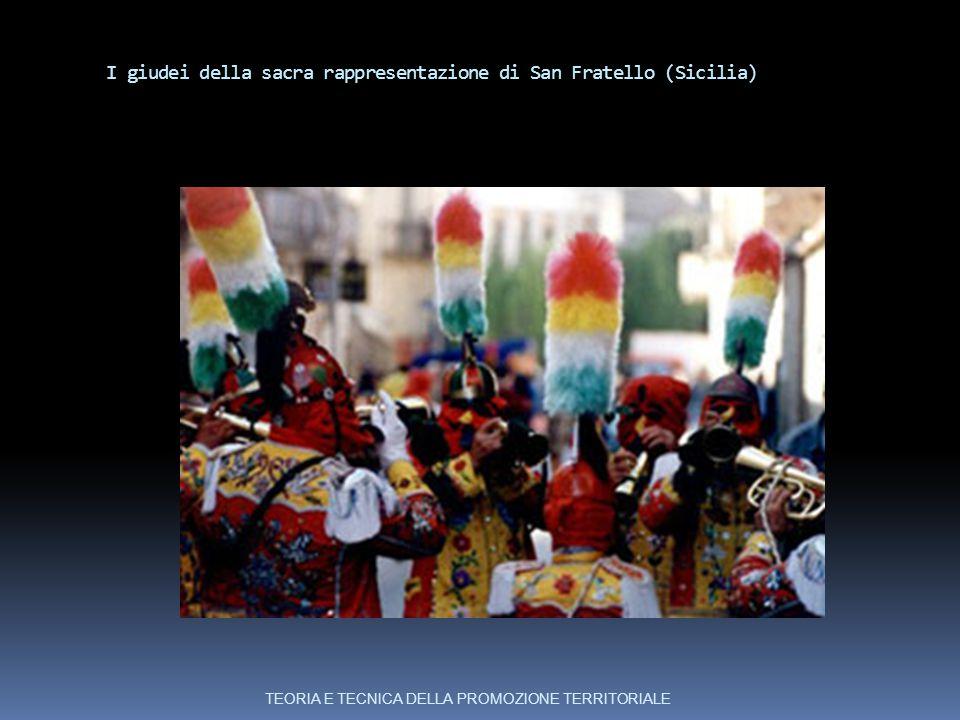 I giudei della sacra rappresentazione di San Fratello (Sicilia) TEORIA E TECNICA DELLA PROMOZIONE TERRITORIALE