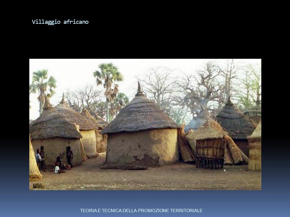 Villaggio africano TEORIA E TECNICA DELLA PROMOZIONE TERRITORIALE
