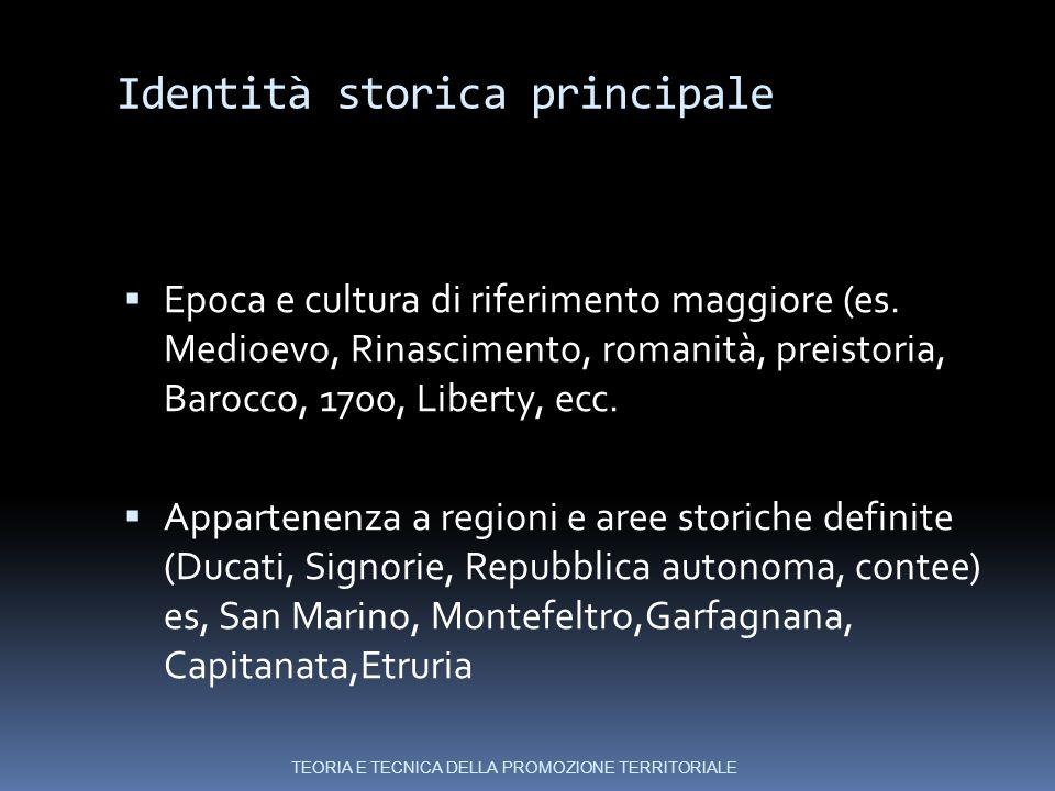 Identità storica principale  Epoca e cultura di riferimento maggiore (es.
