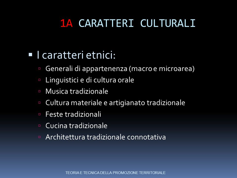 Generali di appartenenza  Appartenenza a macro aree culturali (es, Africa, Oceania, Asia, America latina, Europa dell'est, ecc)  Appartenenza a medie e microaree es.