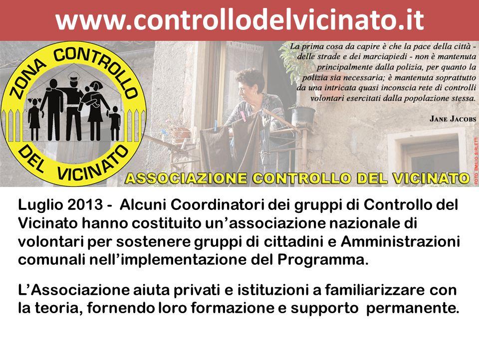www.controllodelvicinato.it Luglio 2013 - Alcuni Coordinatori dei gruppi di Controllo del Vicinato hanno costituito un'associazione nazionale di volon