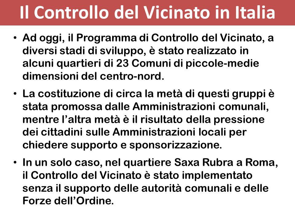 Il Controllo del Vicinato in Italia Ad oggi, il Programma di Controllo del Vicinato, a diversi stadi di sviluppo, è stato realizzato in alcuni quartie