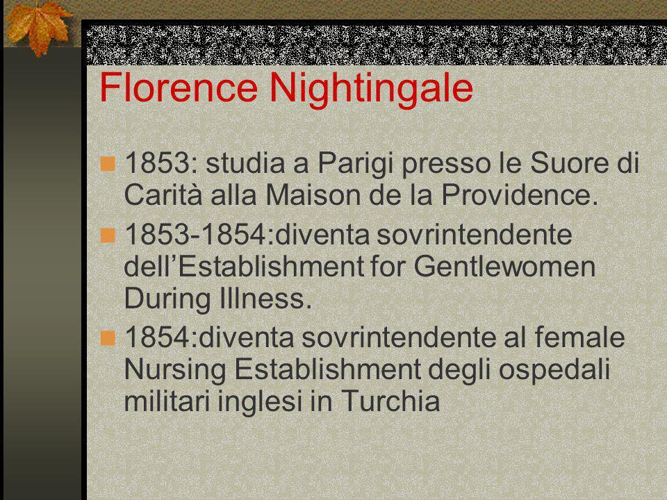 Florence Nightingale 21 Ottobre 1854:parte per Scutari (Turchia) insieme a 38 infermiere per l'ospedale di base delle truppe inglesi.