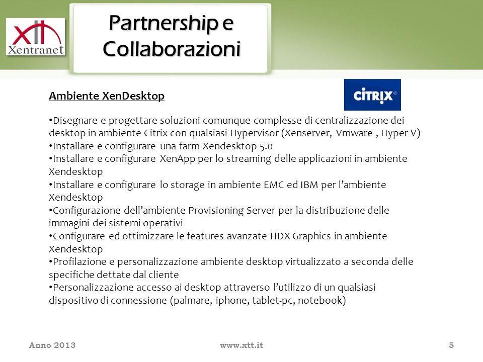 Anno 2013www.xtt.it 6 Veeam Solutions Realizziamo le promesse della virtualizzazione Veeam Software, prodotti innovativi per la gestione dell infrastruttura virtuale e la protezione dei dati Riduce i costi Mitiga i rischi Gestione eterogenea degli ambienti virtuali Partnership e Collaborazioni