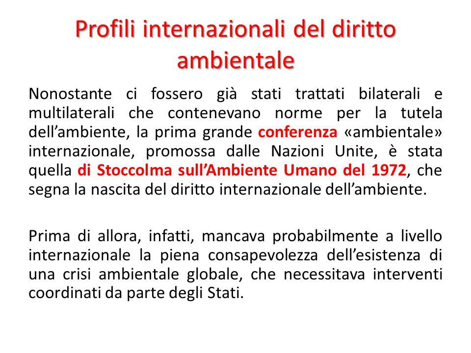 Profili internazionali del diritto ambientale Nonostante ci fossero già stati trattati bilaterali e multilaterali che contenevano norme per la tutela