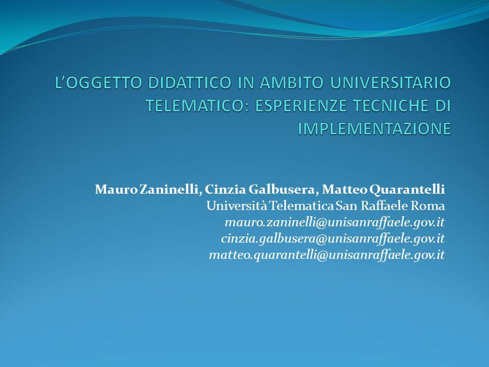 Mauro Zaninelli, Cinzia Galbusera, Matteo Quarantelli Università Telematica San Raffaele Roma mauro.zaninelli@unisanraffaele.gov.it cinzia.galbusera@u
