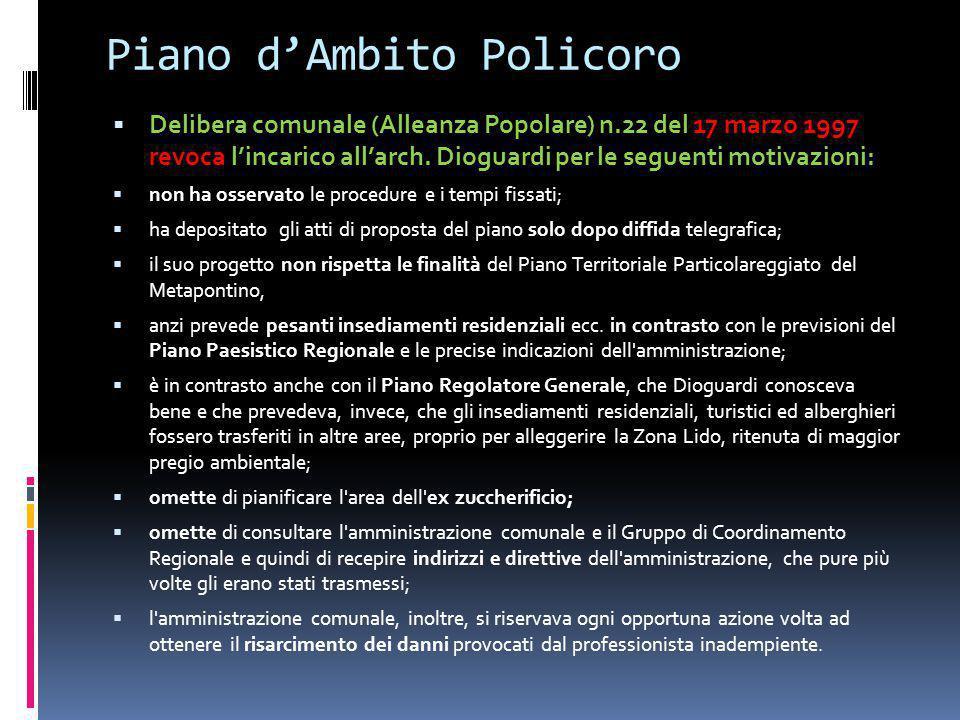 Piano d'Ambito Policoro  Delibera comunale (Alleanza Popolare) n.22 del 17 marzo 1997 revoca l'incarico all'arch. Dioguardi per le seguenti motivazio