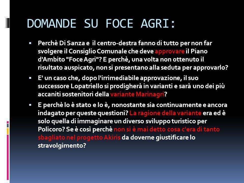 DOMANDE SU FOCE AGRI:  Perchè Di Sanza e il centro-destra fanno di tutto per non far svolgere il Consiglio Comunale che deve approvare il Piano d'Amb