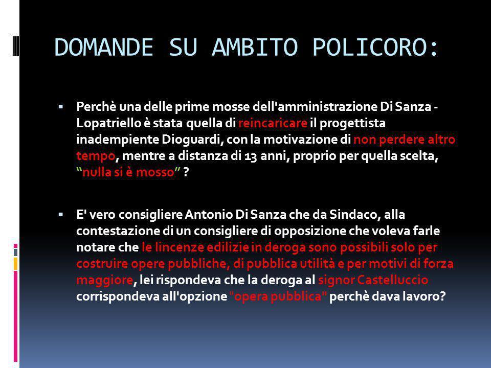 DOMANDE SU AMBITO POLICORO:  Perchè una delle prime mosse dell'amministrazione Di Sanza - Lopatriello è stata quella di reincaricare il progettista i