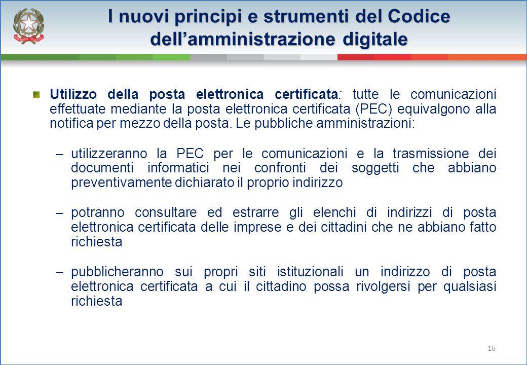 Utilizzo della posta elettronica certificata: tutte le comunicazioni effettuate mediante la posta elettronica certificata (PEC) equivalgono alla notifica per mezzo della posta.