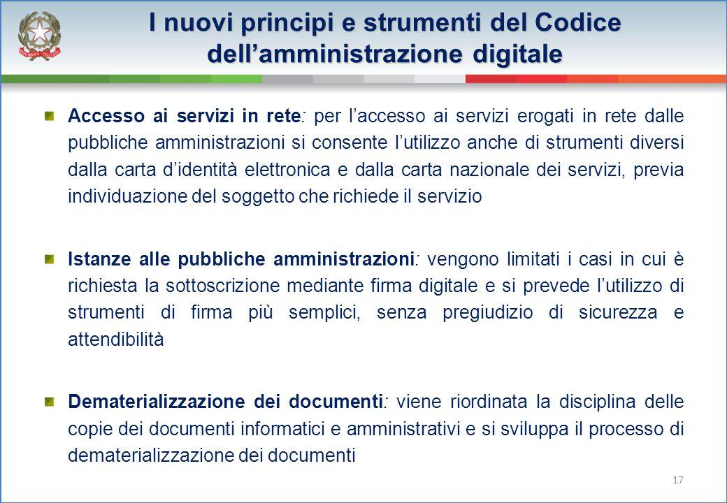 I nuovi principi e strumenti del Codice dell'amministrazione digitale Accesso ai servizi in rete: per l'accesso ai servizi erogati in rete dalle pubbl