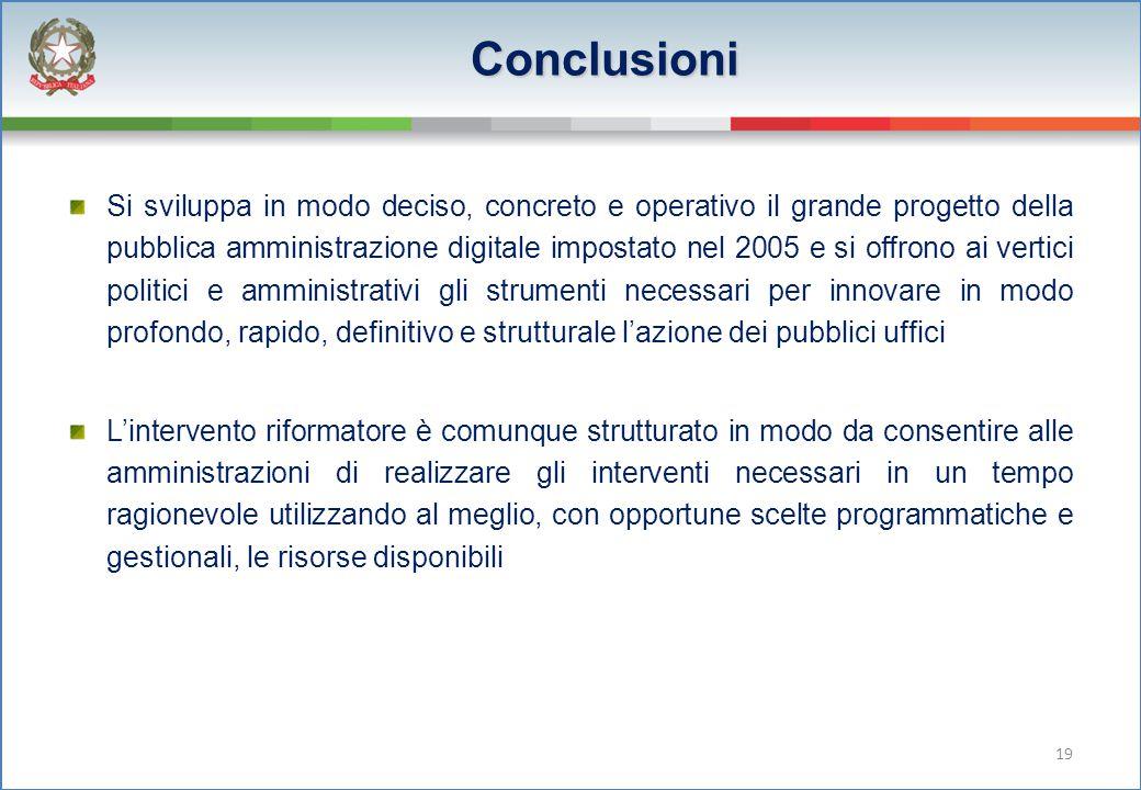 Si sviluppa in modo deciso, concreto e operativo il grande progetto della pubblica amministrazione digitale impostato nel 2005 e si offrono ai vertici