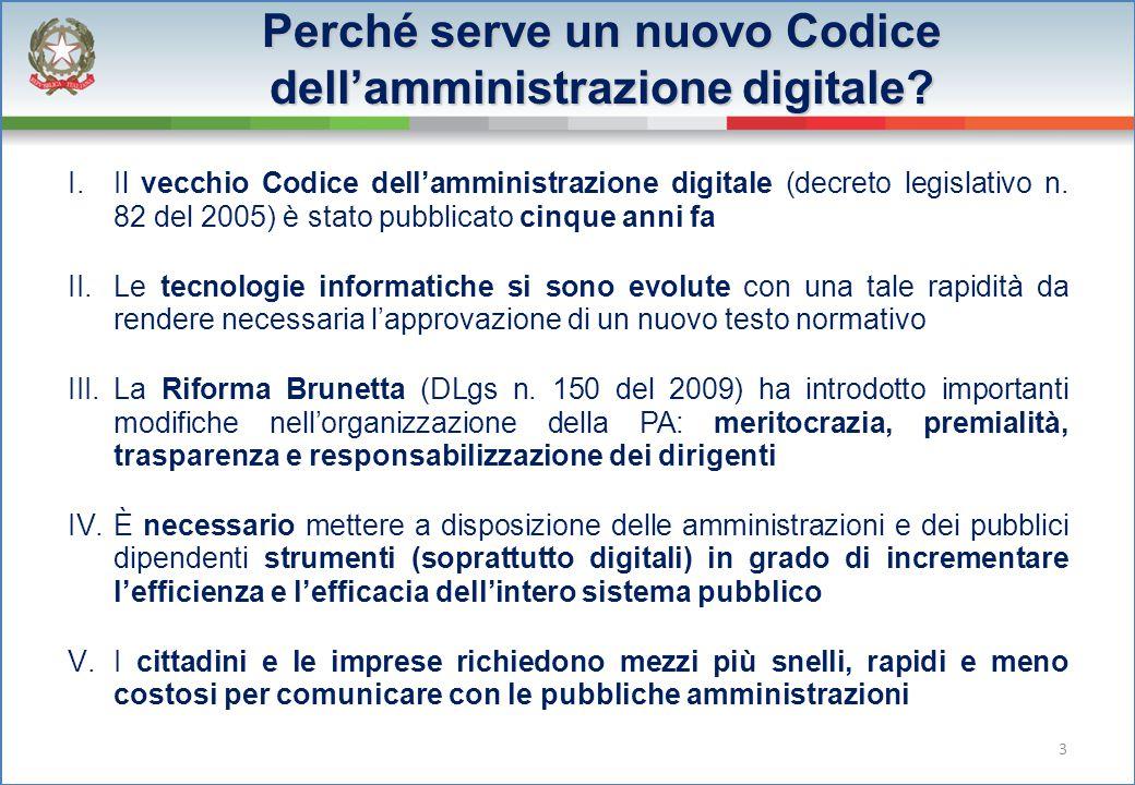Perché serve un nuovo Codice dell'amministrazione digitale? I.Il vecchio Codice dell'amministrazione digitale (decreto legislativo n. 82 del 2005) è s
