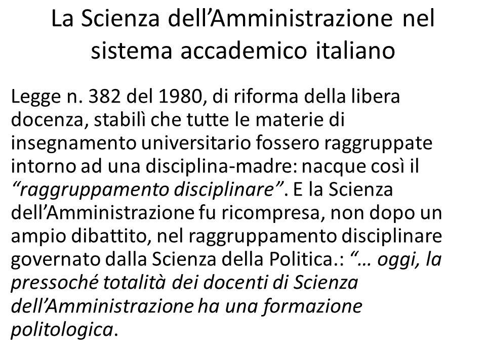 La Scienza dell'Amministrazione nel sistema accademico italiano Legge n. 382 del 1980, di riforma della libera docenza, stabilì che tutte le materie d