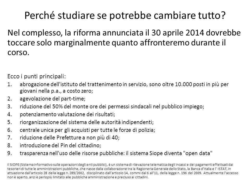 Perché studiare se potrebbe cambiare tutto? Nel complesso, la riforma annunciata il 30 aprile 2014 dovrebbe toccare solo marginalmente quanto affronte