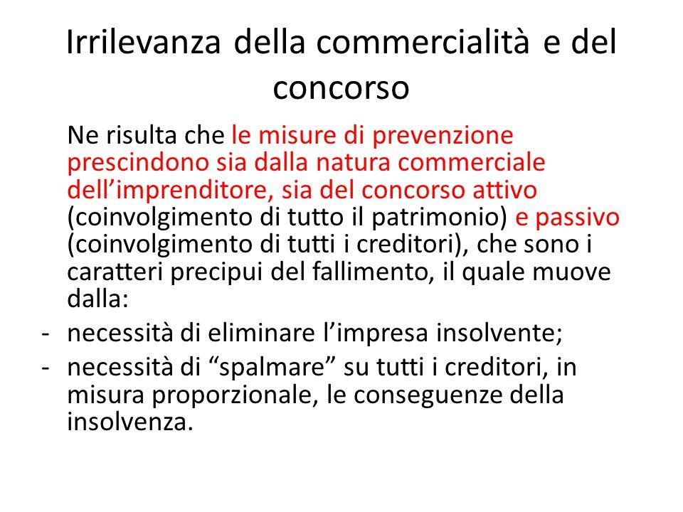 Irrilevanza della commercialità e del concorso Ne risulta che le misure di prevenzione prescindono sia dalla natura commerciale dell'imprenditore, sia