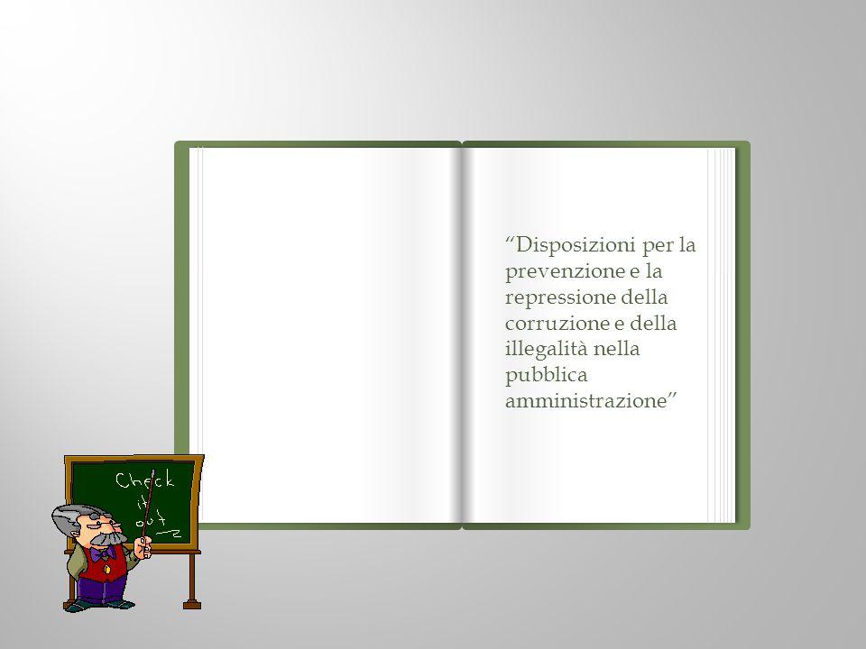 Disposizioni per la prevenzione e la repressione della corruzione e della illegalità nella pubblica amministrazione
