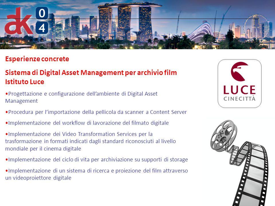 6 Esperienze concrete Sistema di Digital Asset Management per archivio film Istituto Luce Progettazione e configurazione dell'ambiente di Digital Asse